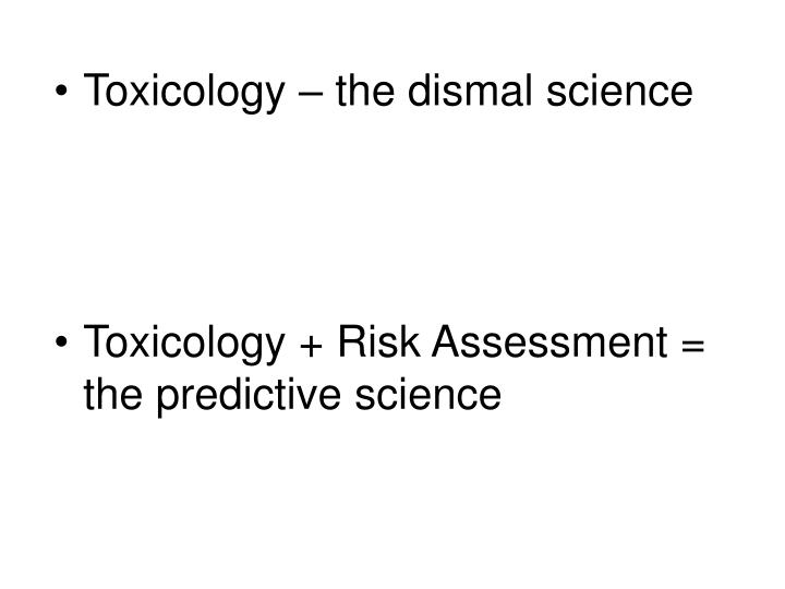 Toxicology – the dismal science