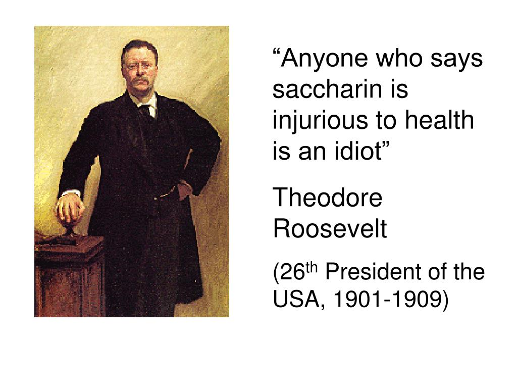 """""""Anyone who says saccharin is injurious to health is an idiot"""""""