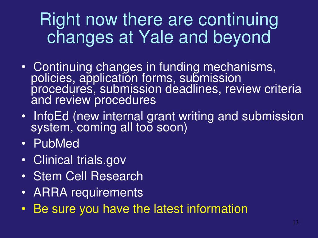 Right now there are continuing changes at Yale and beyond