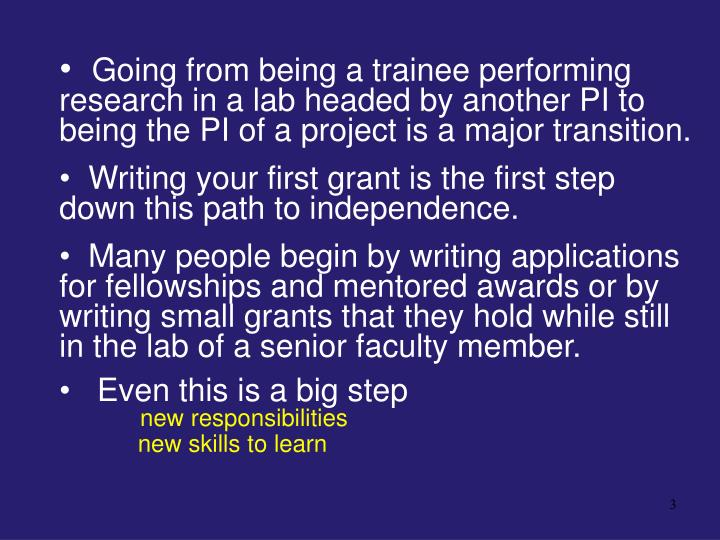 Going from being a trainee performing      research in a lab headed by another PI to being the PI of...