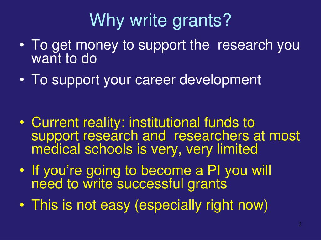 Why write grants?