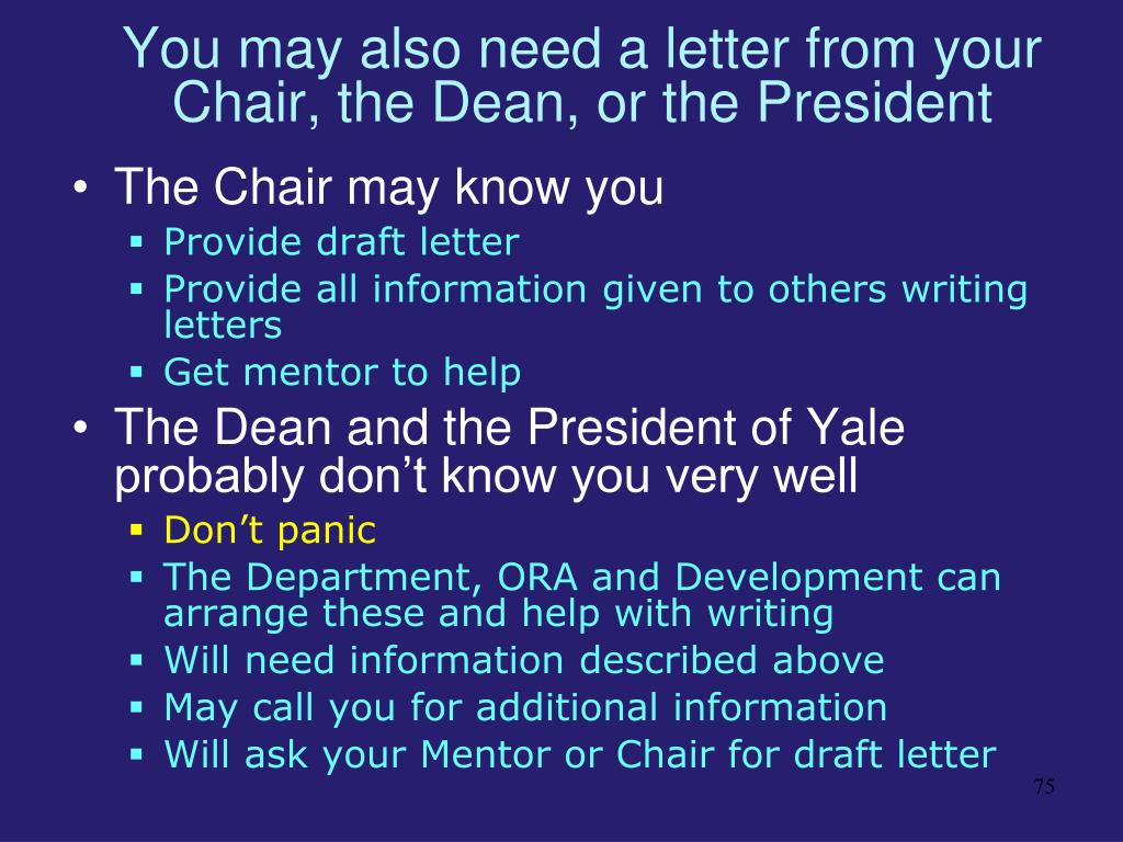 You may also need a letter from your Chair, the Dean, or the President