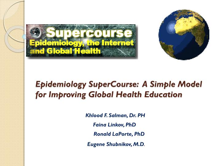 Epidemiology supercourse a simple model for improving global health education