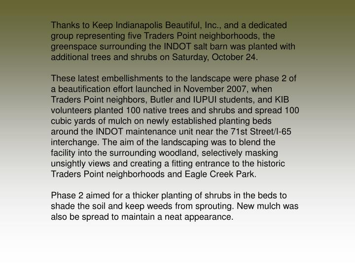 Thanks to Keep Indianapolis Beautiful, Inc., and a dedicated group representing five Traders Point n...