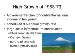 high growth of 1963 73