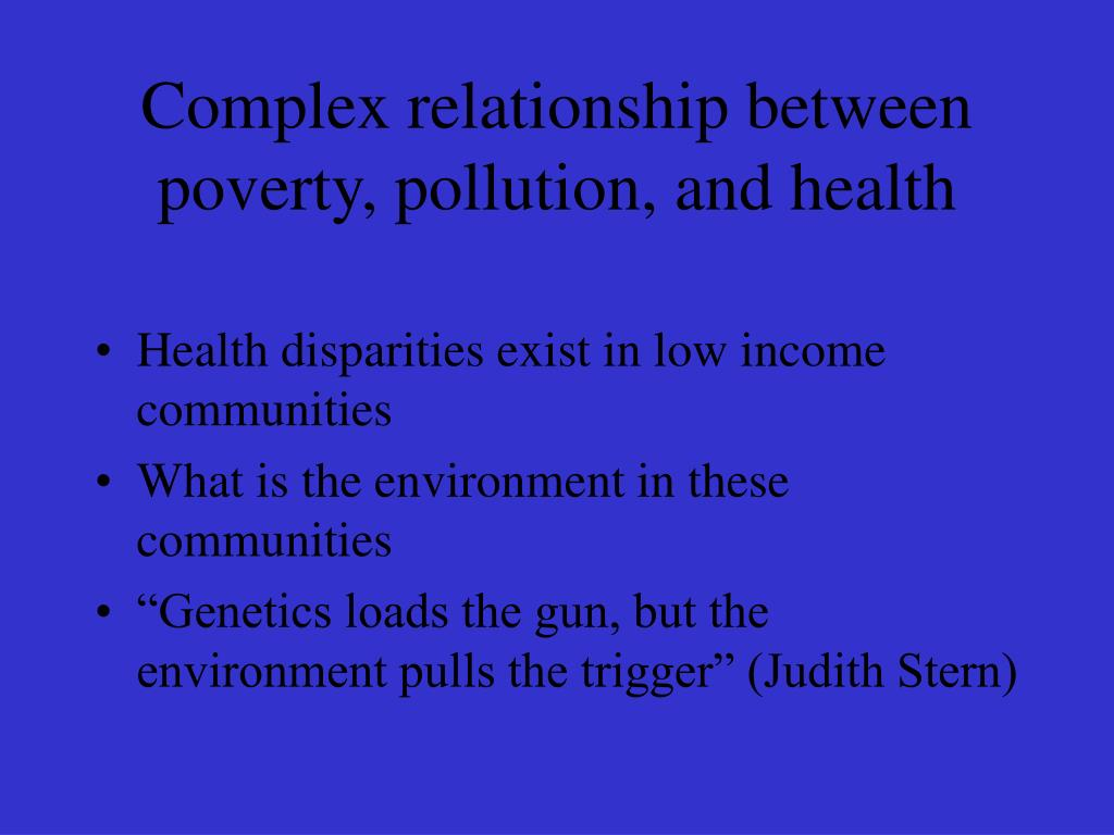 Complex relationship between poverty, pollution, and health