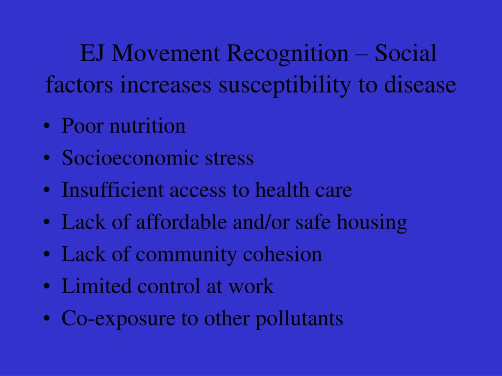 EJ Movement Recognition – Social factors increases susceptibility to disease