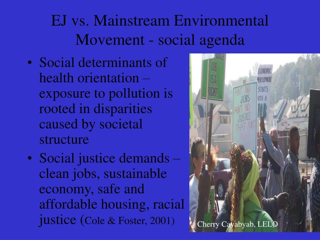 EJ vs. Mainstream Environmental Movement - social agenda