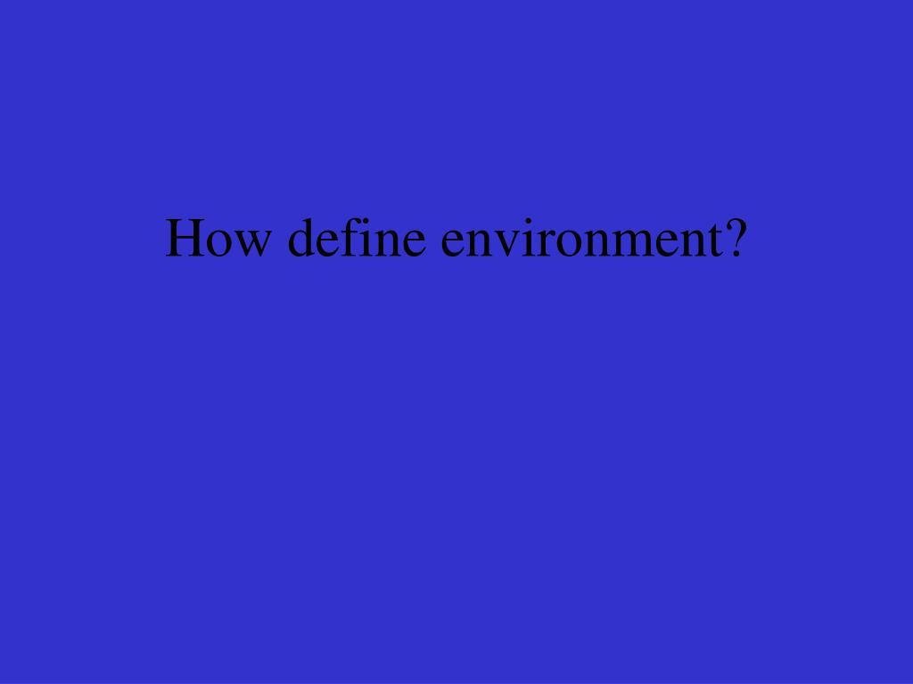 How define environment?