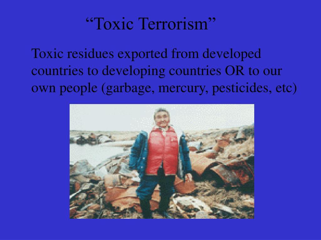 """""""Toxic Terrorism"""""""
