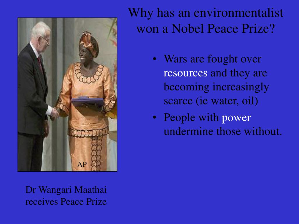 Why has an environmentalist won a Nobel Peace Prize?