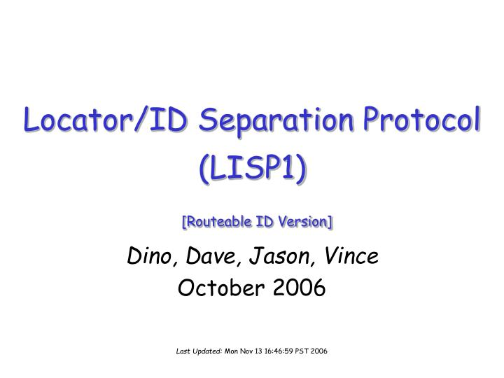 Locator id separation protocol lisp1 routeable id version