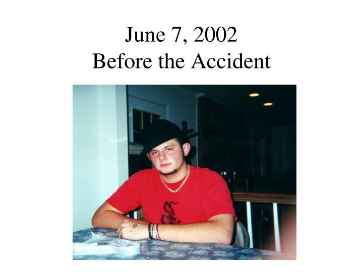 June 7 2002 before the accident