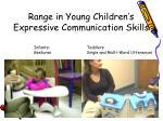 range in young children s expressive communication skills