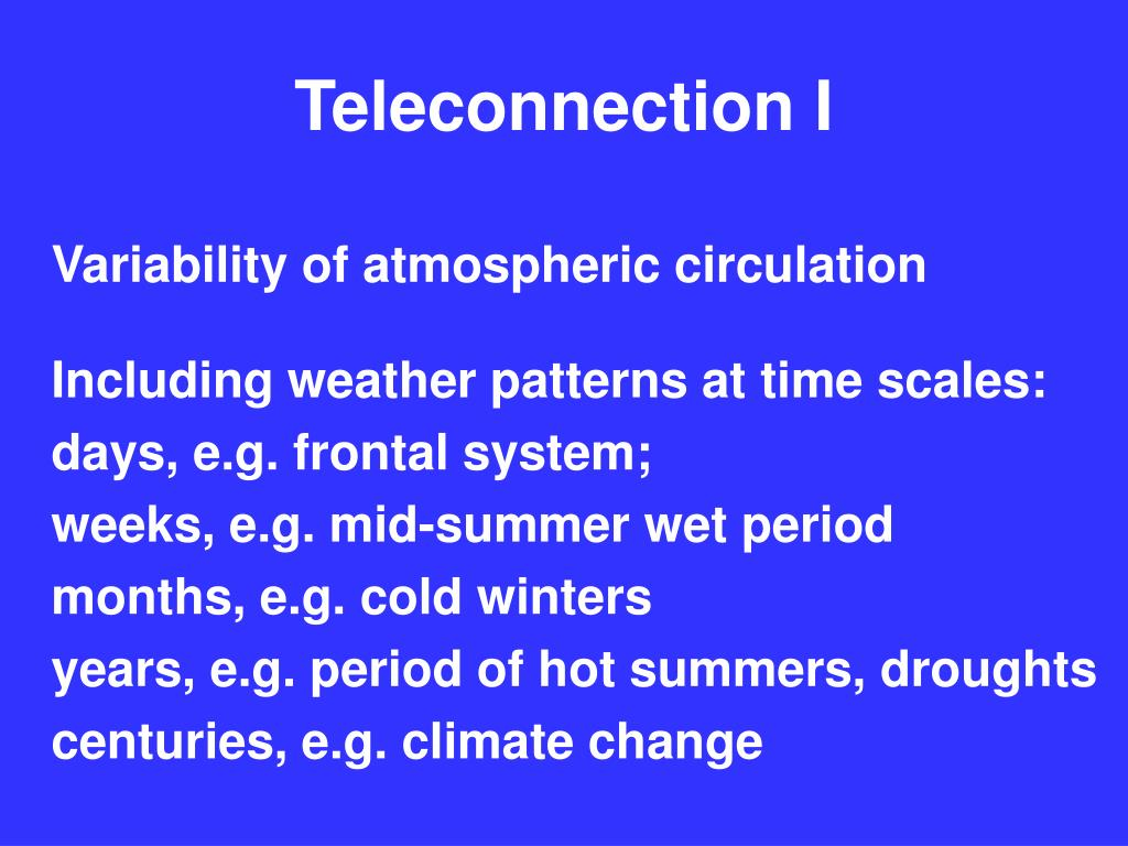 Teleconnection I