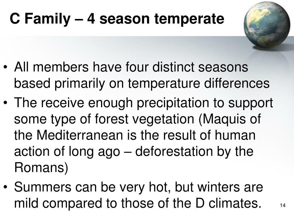 C Family – 4 season temperate