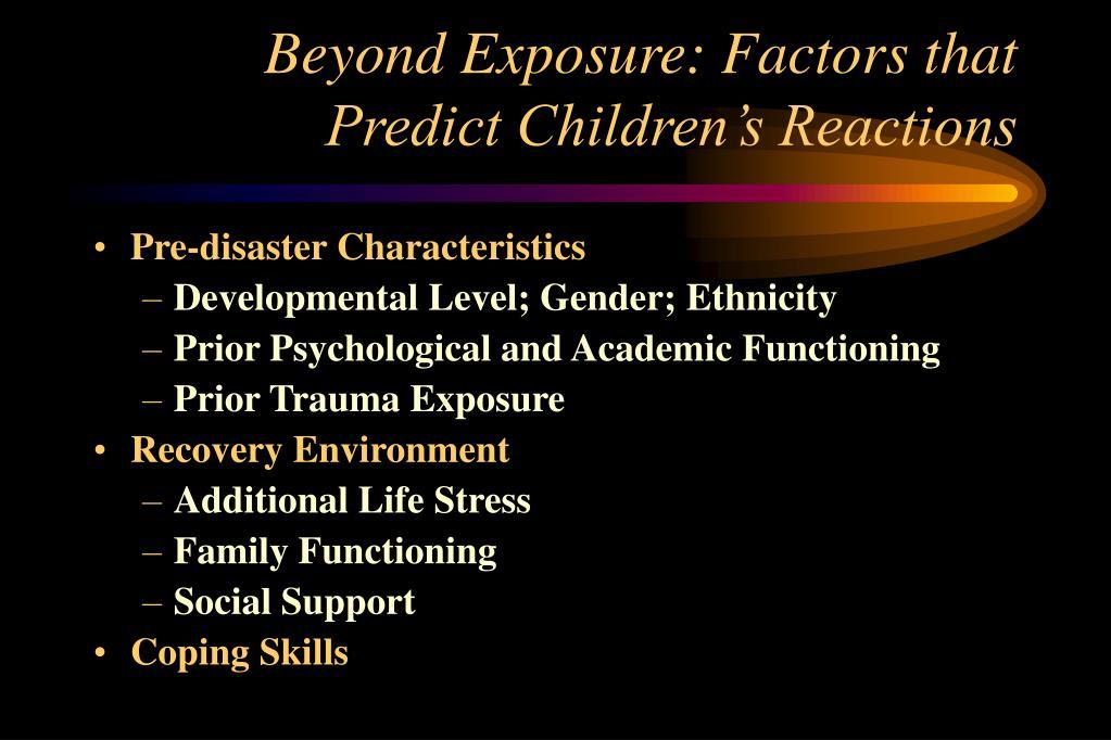 Beyond Exposure: Factors that Predict Children's Reactions