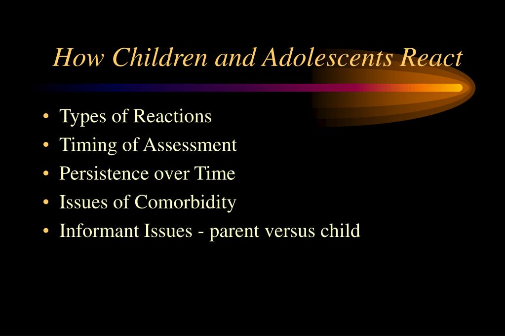 How Children and Adolescents React