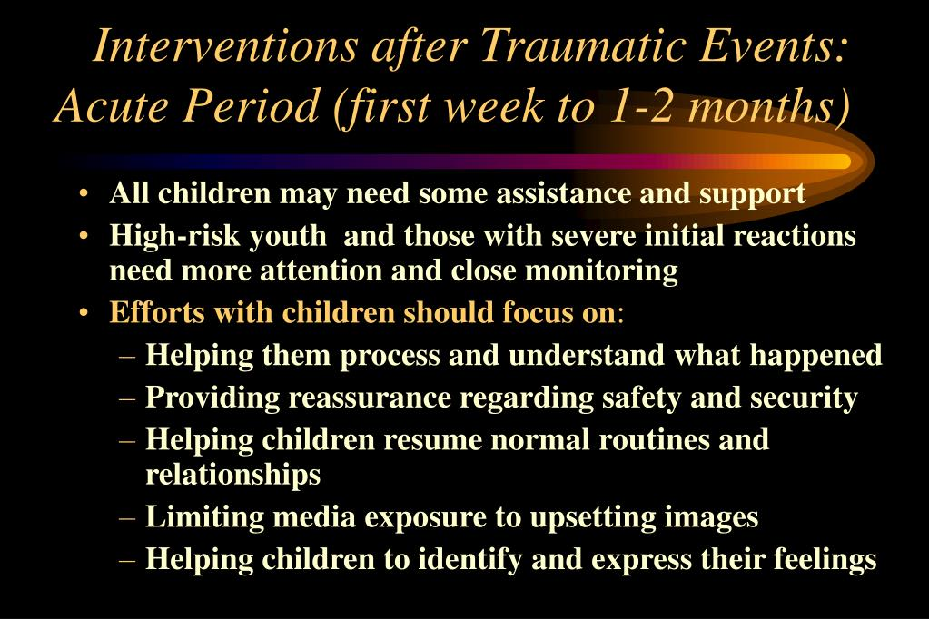 Interventions after Traumatic Events: