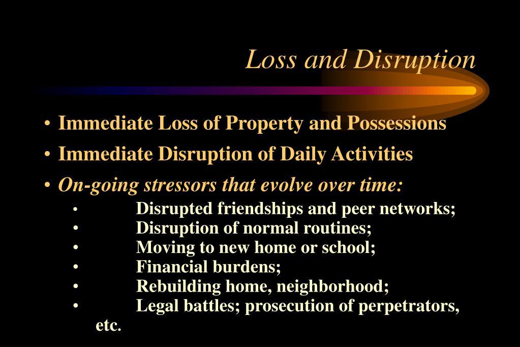 Loss and Disruption