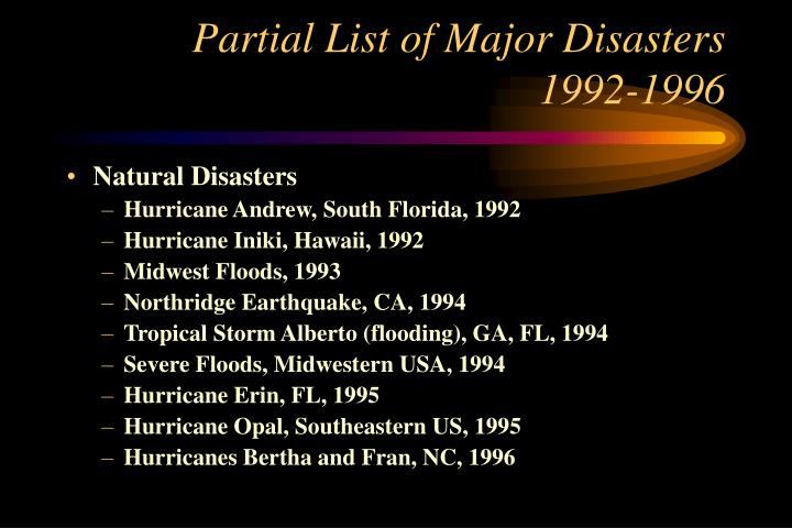 Partial list of major disasters 1992 1996