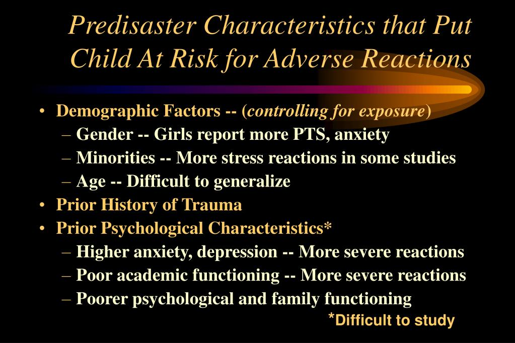 Predisaster Characteristics that Put  Child At Risk for Adverse Reactions
