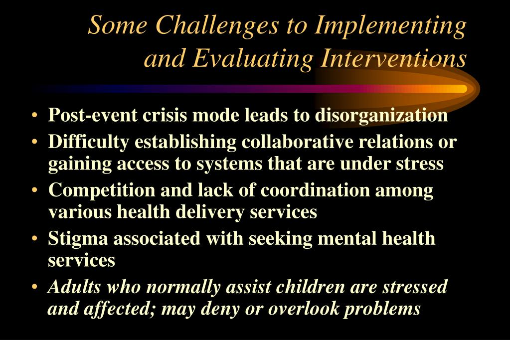 Some Challenges to Implementing and Evaluating Interventions