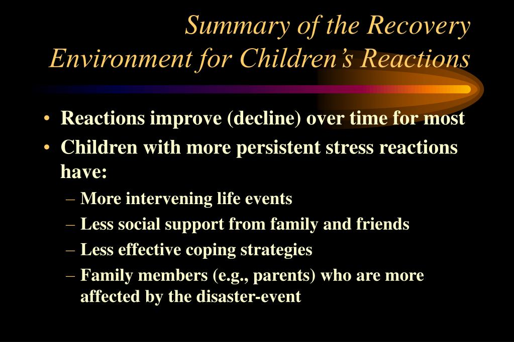 Summary of the Recovery Environment for Children's Reactions