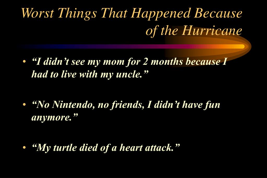 Worst Things That Happened Because of the Hurricane