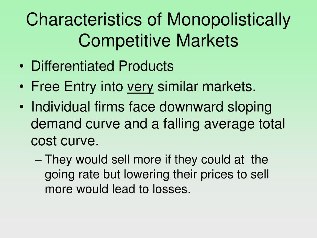 Characteristics of Monopolistically Competitive Markets
