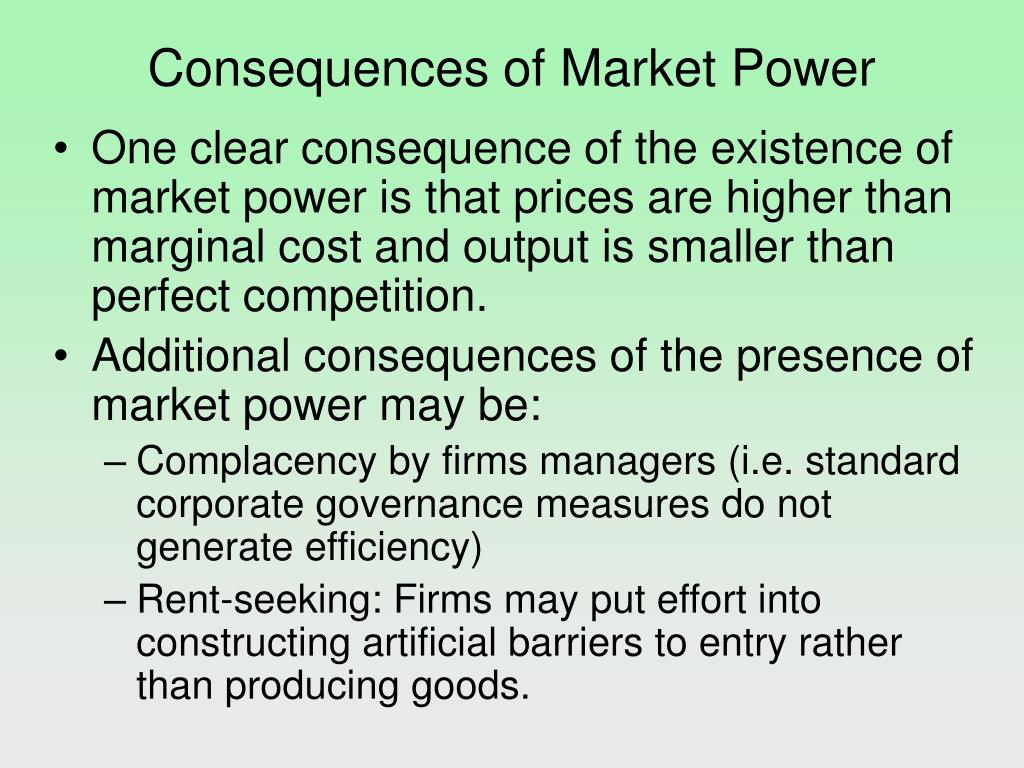 Consequences of Market Power