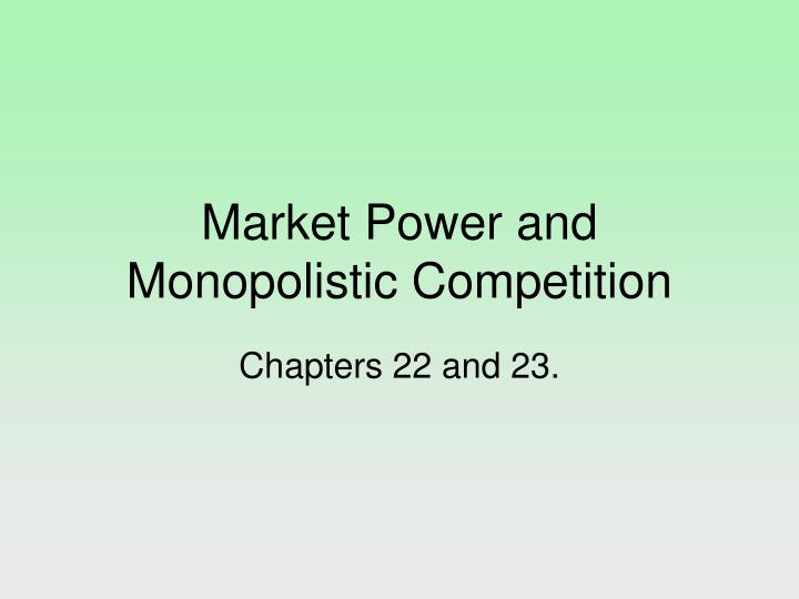 market power and monopolistic competition n.