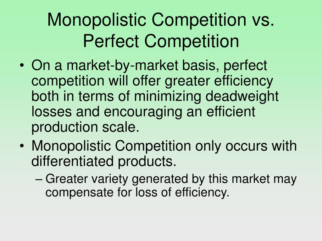 Monopolistic Competition vs. Perfect Competition