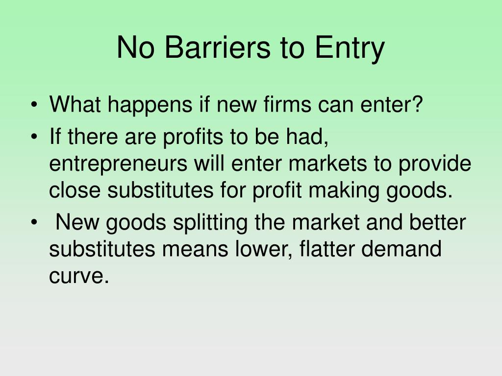 No Barriers to Entry
