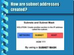 how are subnet addresses created