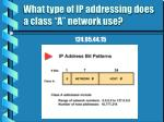 what type of ip addressing does a class a network use