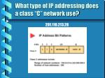 what type of ip addressing does a class c network use