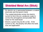 shielded metal arc stick