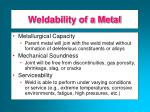 weldability of a metal