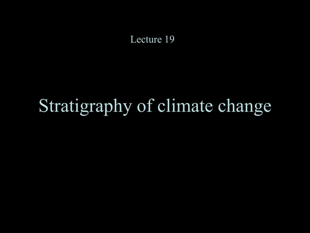 Stratigraphy of climate change