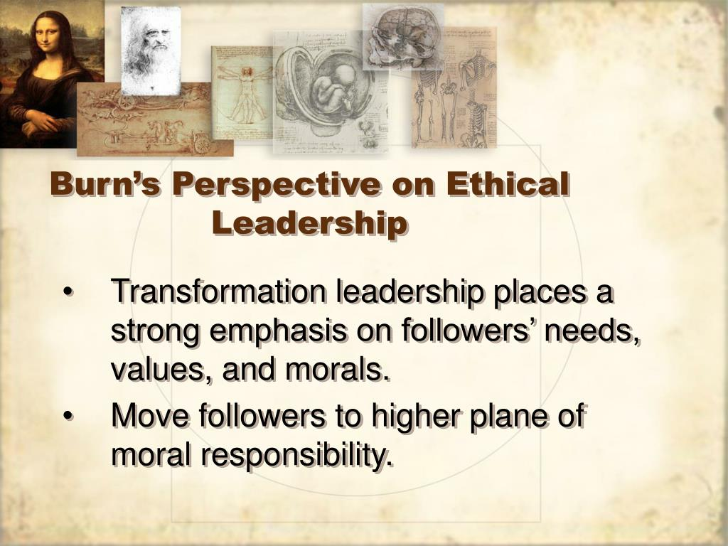 Burn's Perspective on Ethical Leadership