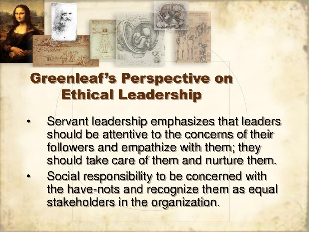 Greenleaf's Perspective on Ethical Leadership