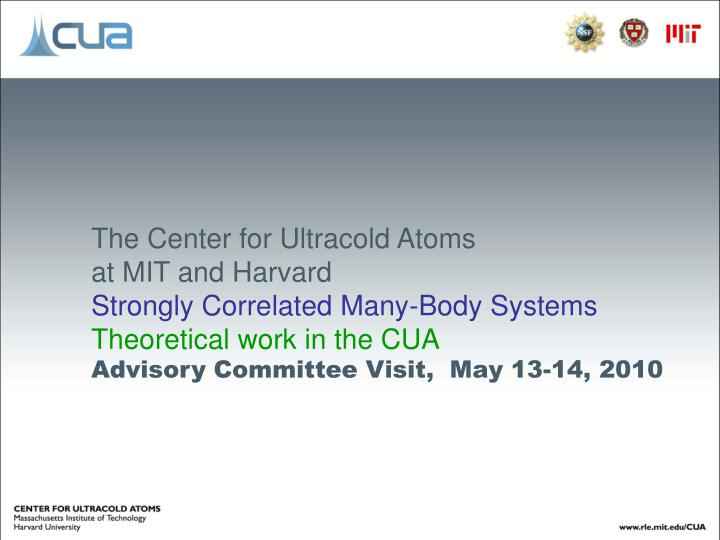 The Center for Ultracold Atoms
