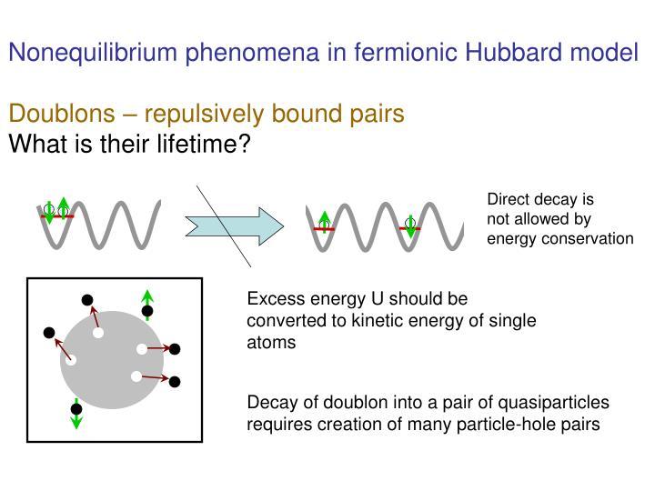 Nonequilibrium phenomena in fermionic Hubbard model