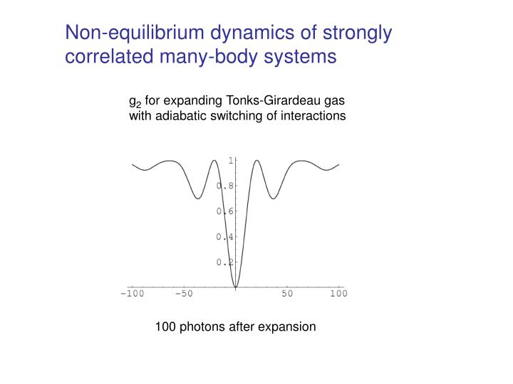 Non-equilibrium dynamics of strongly