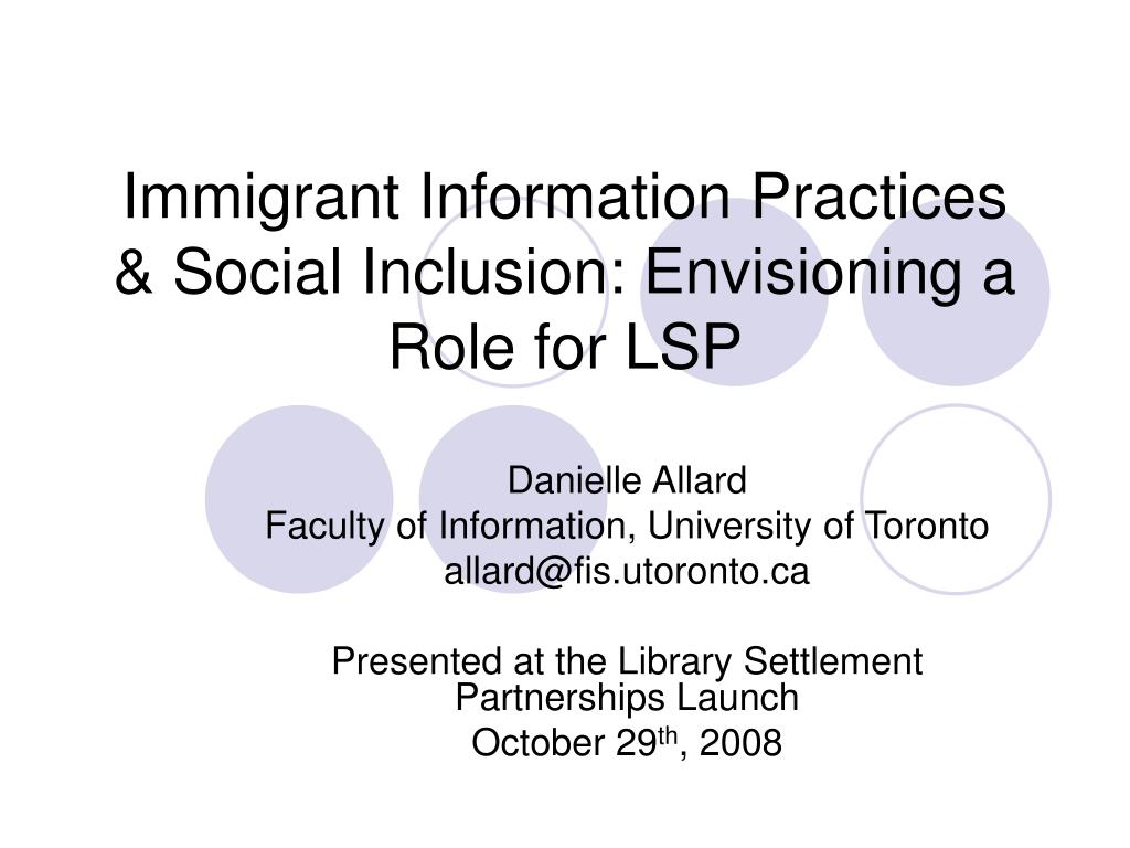 Immigrant Information Practices & Social Inclusion: Envisioning a Role for LSP
