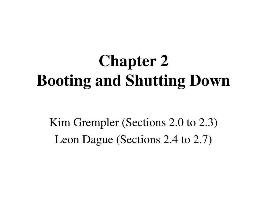 chapter 2 booting and shutting down l.