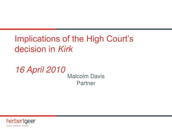 Implications of the high court s decision in kirk 16 april 2010