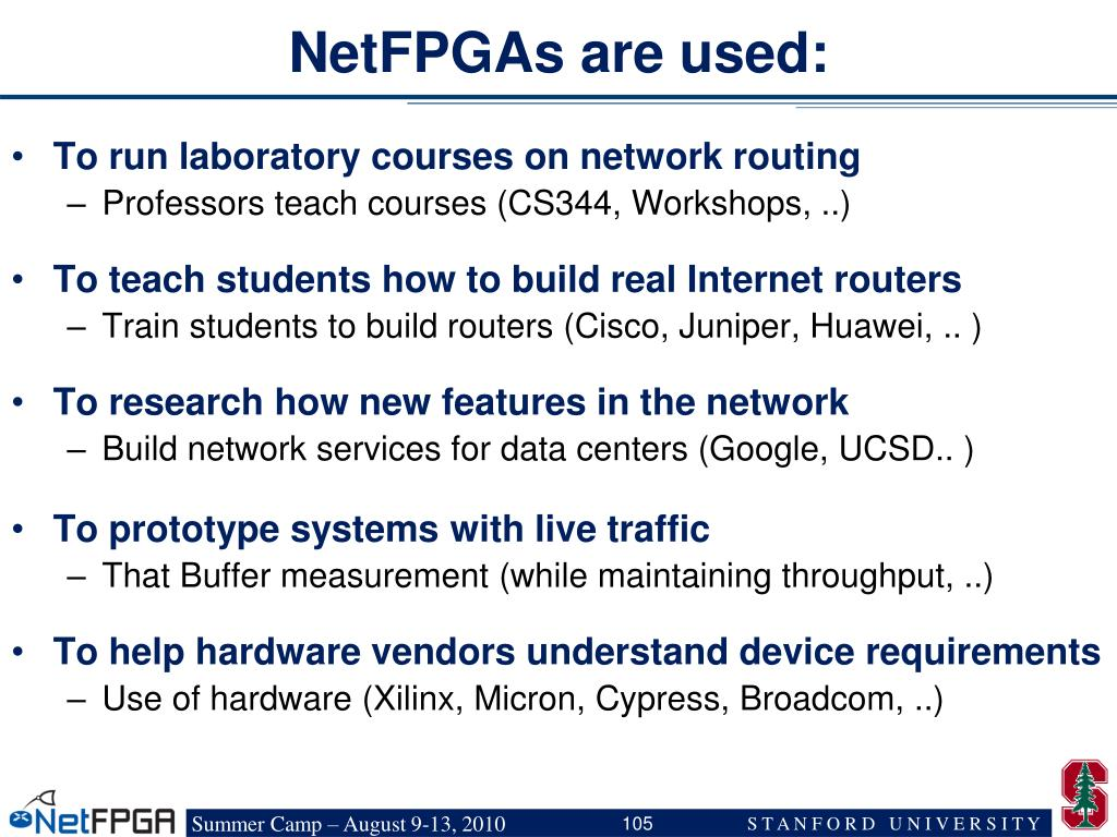 NetFPGAs are used: