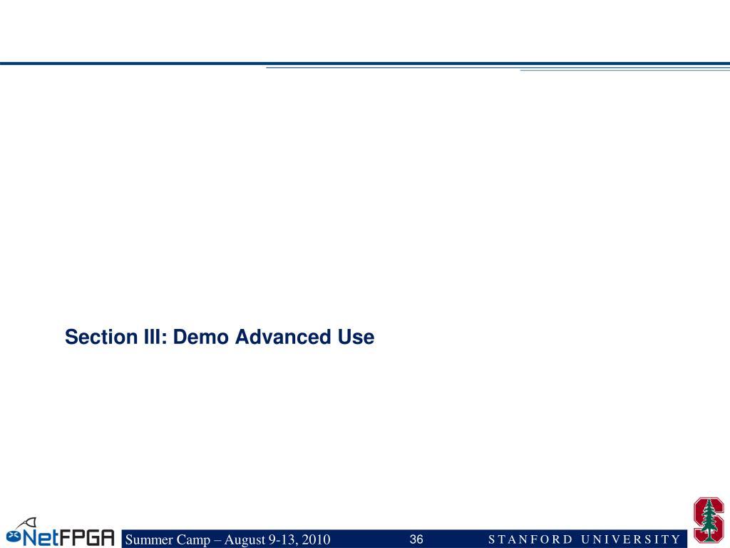 Section III: Demo Advanced Use